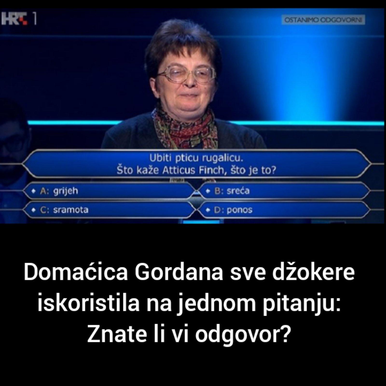Ona je iskoristila sve džokere, da pronađe tačan odgovor i nije uspjela-da li vi znate odgovor na ovo pitanje?