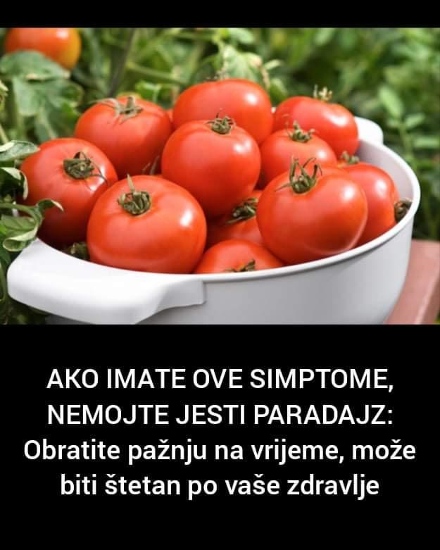 Pogledajte koji su to simptomi zbog kojih trebate prestati jesti paradajz jer u tom slučaju je štetan za zdravlje